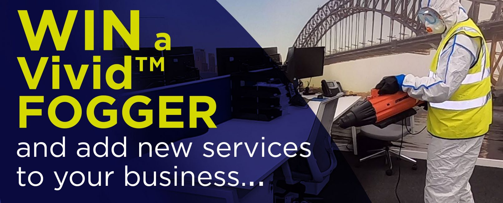 WIN a Vivid™ FOGGER and add new services to your business? banner