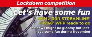 Lockdown competition –  WIN a 30ft STREAMLINE® OVA8® WFP ready to go